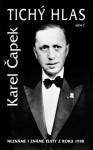 Tichý hlas: Neznámé i známé texty z roku 1938 - Karel Čapek, Jiří Opelík