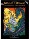 Wizards and Dragons Stained Glass Coloring Book (Dover Stained Glass Coloring Book) - Eric Gottesman