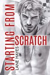 Starting from Scratch (Starting From #2) - Lane Hayes