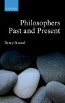 Philosophers Past and Present: Selected Essays - Barry Stroud
