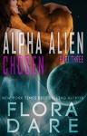 Alpha Alien: Chosen: Scifi Alien Romance - Flora Dare