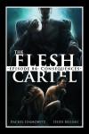 The Flesh Cartel #4: Consequences (The Flesh Cartel Season 2: Fragmentation) - Rachel Haimowitz, Heidi Belleau