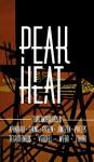 Peak Heat: A Dystopian Anthology - Erisa Apantaku, CK Hugo Chung, J.J. Green, Katannya Jantzen, L.L. Phelps, Jeremy TeGrotenhuis, Bradley Verdell, Brian Q. Webb, Whitney Zahar, Hannah Charlton