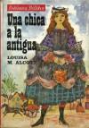 Una chica a la antigua (Una chica a la antigua #1/2) - Louisa May Alcott