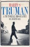 Harry S Truman A Pictorial Biography - Joseph Gies