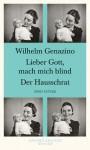 Lieber Gott Mach Mich Blind / Der Hausschrat - Wilhelm Genazino
