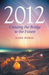 2012: Crossing the Bridge to the Future - Mark Borax