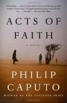 Acts of Faith - Philip Caputo