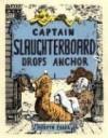 Captain Slaughterboard Drops Anchor - Mervyn Peake
