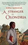 A Stranger in Olondria - Sofia Samatar