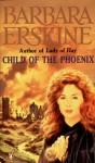 Child of The Phoenix - Barbara Erskine