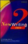 New Writing II - Malcolm Bradbury, Andrew Motion