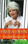 Paula Deen: It Ain't All About the Cookin' - Paula H. Deen, Sherry Suib Cohen