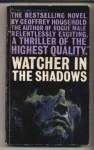 Watcher in the Shadows - Geoffrey Household