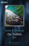 Die Triffids: Roman - Mit einem Vorwort von M. John Harrison (German Edition) - John Wyndham