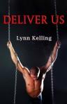 Deliver Us - Lynn Kelling