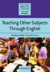 Teaching Other Subjects Through English (Resource Books for Teachers) - Sheelagh Deller, Christine Price