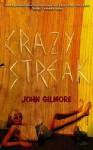 Crazy Streak - John Gilmore