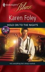 Hold on to the Nights (Dressed to Thrill #3) - Karen Foley