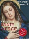 Vie de la Sainte Vierge (Illustré) - Anne Catherine Emmerich, Martial Chételat, Jean-Jacques Olier, Vittore Carpaccio, Léonard de Vinci, Fra Angelico