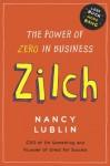Zilch: The Power of Zero in Busines - Nancy Lublin