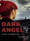 Dark Angel - Mari Jungstedt, Tiina Nunnally