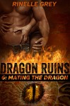 Mating the Dragon (Dragon Ruins Book 6) - Rinelle Grey
