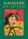 Gauguin Art Tattoos - Paul Gauguin, Marty Noble