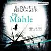 Die Mühle - Elisabeth Herrmann, Laura Maire, Der Hörverlag