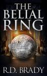 The Belial Ring - R.D. Brady