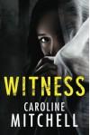 Witness - Caroline Mitchell