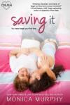 Saving It - Monica Murphy