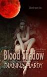 Blood Shadow: an Eye of the Storm Companion Novel (Blood Never Lies) - Dianna Hardy