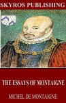 The Essays of Montaigne - Michel de Montaigne
