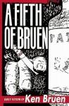 A Fifth of Bruen: Early Fiction of Ken Bruen - Ken Bruen, Allan Guthrie