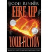 [(Fire Up Your Fiction: An Editor's Guide to Writing Compelling Stories)] [Author: Jodie Renner] published on (February, 2014) - Jodie Renner