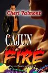 Cajun Fire [Cajun Erotica Book 2] - Cheri Valmont