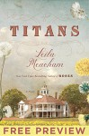 Titans - FREE PREVIEW (Prologue and First Ten Chapters) - Leila Meacham