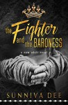 The Fighter and the Baroness: A Modern-Day Fairy Tale - Sunniva Dee, Clarise Tan