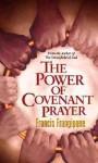The Power Of Covenant Prayer - Francis Frangipane