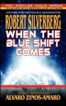When The Blue Shift Comes - Robert Silverberg;Alvaro Zinos-Amaro