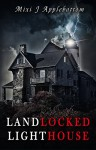 Landlocked Lighthouse - Mixi J Applebottom