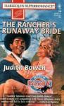 The Rancher's Runaway Bride - Judith Bowen