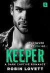 Keeper: A Dark Captive Romance (Dark Romance Trilogy) - Robin Lovett