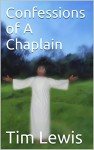 Confessions of A Chaplain - Tim Lewis