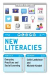 New Literacies: Everyday Practices and Social Learning - Colin Lankshear, Michele Knobel
