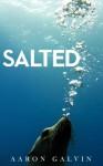 Salted - Aaron Galvin