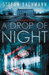 A Drop of Night - Stefan Bachmann