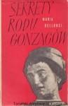 Sekrety rodu Gonzagów - Barbara Sieroszewska, Maria Bellonci