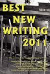 Best New Writing 2011 - Adam King, Deborah Rise McMenamy, Talia Carner, Meg Sefton, Efe Okogu